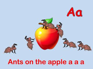 Ants on the apple a a a