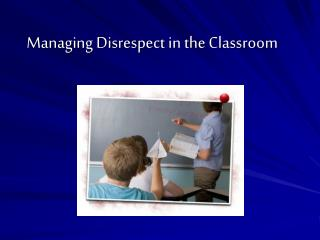 Managing Disrespect in the Classroom