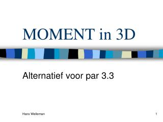 MOMENT in 3D