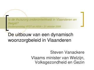 Steven Vanackere Vlaams minister van Welzijn, Volksgezondheid en Gezin