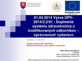 Bratislava, 11. apríl 2014  Riadiaci orgán pre OP Vzdelávanie