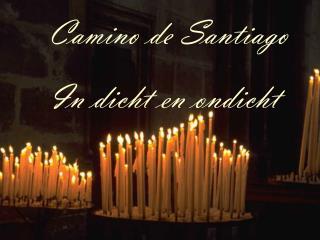 Camino de Santiago    In dicht en ondicht