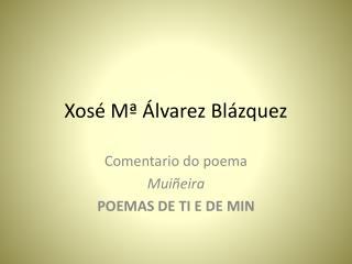 Xosé Mª Álvarez Blázquez