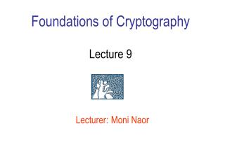Foundations of Cryptography Lecture 9