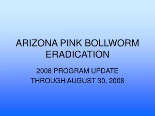 ARIZONA PINK BOLLWORM ERADICATION
