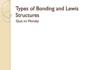 Types of Bonding and Lewis Structures