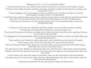 Matthäus 3,11-17 + 4, 1-11: (nach Zürcher 2007)