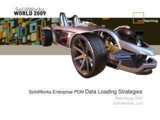 SolidWorks Enterprise PDM  Data Loading Strategies