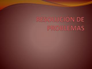 RESOLUCI�N DE PROBLEMAS