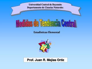 Universidad Central de Bayamón Departamento de Ciencias Naturales