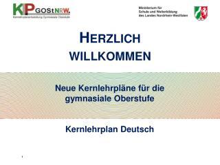 Neue Kernlehrpl�ne f�r die  gymnasiale Oberstufe  Kernlehrplan Deutsch