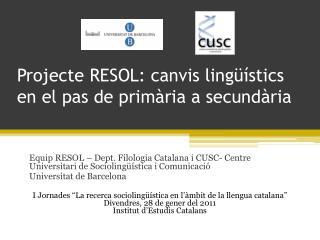 Projecte RESOL: canvis lingüístics en el pas de primària a secundària