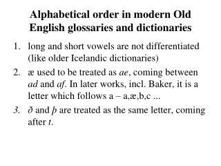 Alphabetical order in modern Old English glossaries and dictionaries