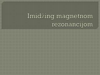 Imid žing magnetnom rezonancijom