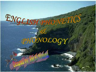 ENGLISH PHONETICS  &  PHONOLOGY