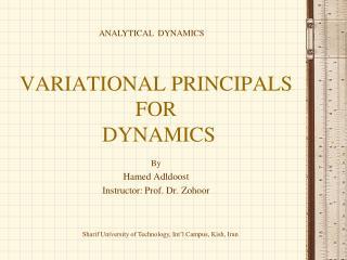 VARIATIONAL PRINCIPALS  FOR  DYNAMICS