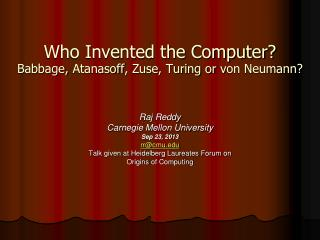 Who Invented the Computer? Babbage,  Atanasoff ,  Zuse , Turing or  v on Neumann?
