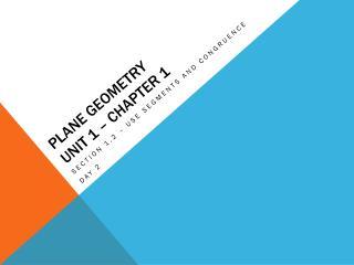 Plane Geometry Unit 1 – Chapter 1