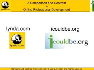 A Comparison and Contrast in  Online Professional Development