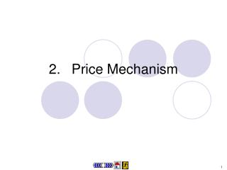 2.	 Price Mechanism