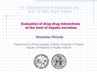 Evaluation of drug-drug interactions  at the level of hepatic excretion