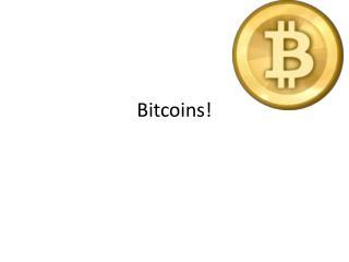 Bitcoins !