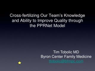 Cross‐fertilizing Our Team's Knowledge and Ability to Improve Quality through the PPRNet Model