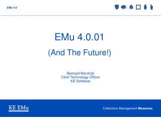 EMu 4.0.01 (And The Future!)