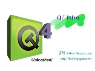 QT Intro.