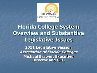 Florida College System Overview and Substantive Legislative Issues