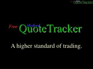A higher standard of trading.