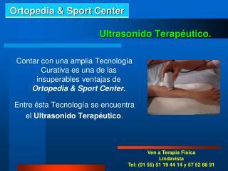 Ultrasonido Terapéutico.