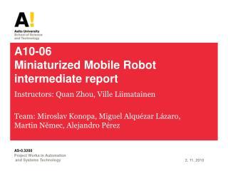 A10-06 Miniaturized  Mobile  Robot intermediate report