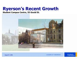 Ryerson's Recent Growth Student Campus Centre, 55 Gould St.