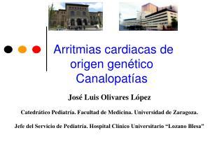 Arritmias cardiacas de origen genético Canalopatías