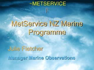 ~METSERVICE  |\ MetService NZ Marine Programme
