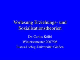 Vorlesung Erziehungs- und Sozialisationstheorien