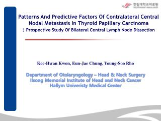 Kee-Hwan Kwon, Eun-Jae Chung, Young-Soo Rho Department of Otolaryngology – Head & Neck Surgery
