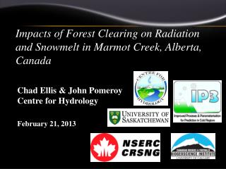 Impacts of Forest Clearing on Radiation and Snowmelt in Marmot Creek, Alberta, Canada
