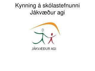 Kynning á skólastefnunni Jákvæður agi