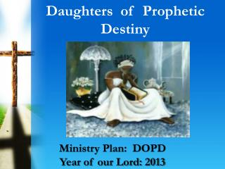 Daughters  of  Prophetic Destiny