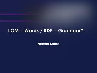 LOM = Words / RDF = Grammar?