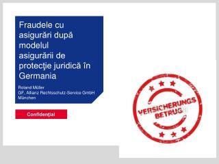 Fraudele cu asigurări după modelul asigurării de protecţie juridică în Germania