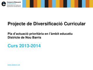 Projecte de Diversificació Curricular Pla d'actuació prioritària en l'àmbit educatiu