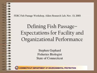 Defining Fish Passage– Expectations for Facility and Organizational Performance