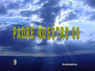 PADRE NUESTRO 06