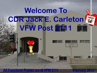 Welcome To CDR Jack E. Carleton VFW Post  2111