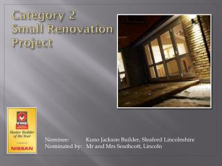 Category 2 Small Renovation Project