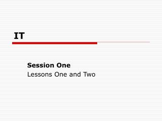 Session One Lessons One and Two