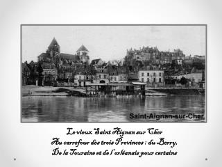 Le vieux Saint Aignan sur Cher Au carrefour des trois Provinces: du Berry,